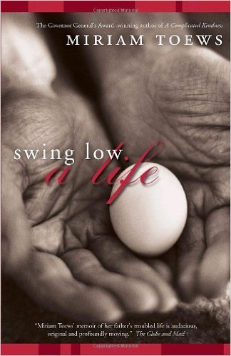 The cover of Swing Low: A Life by Miriam Toews.