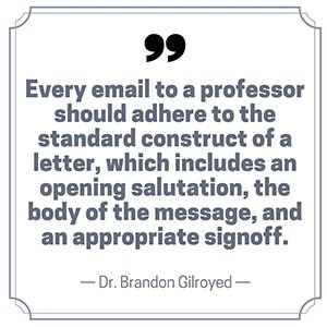 how to email a professor  tips from real professors  scribendi follow standard letter format