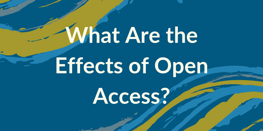 What Are the Effects of Open Access?