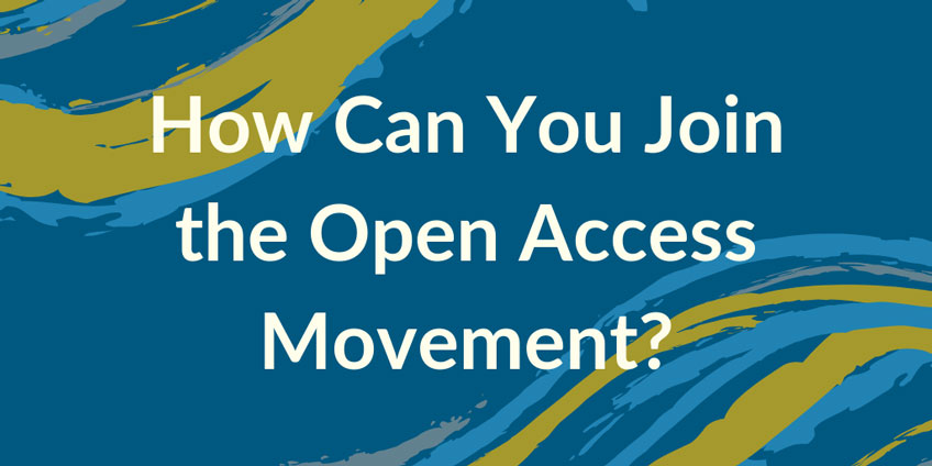 How Can You Join the Open Access Movement?