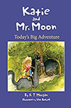Katie and Mr. Moon: Today's Big Adventure